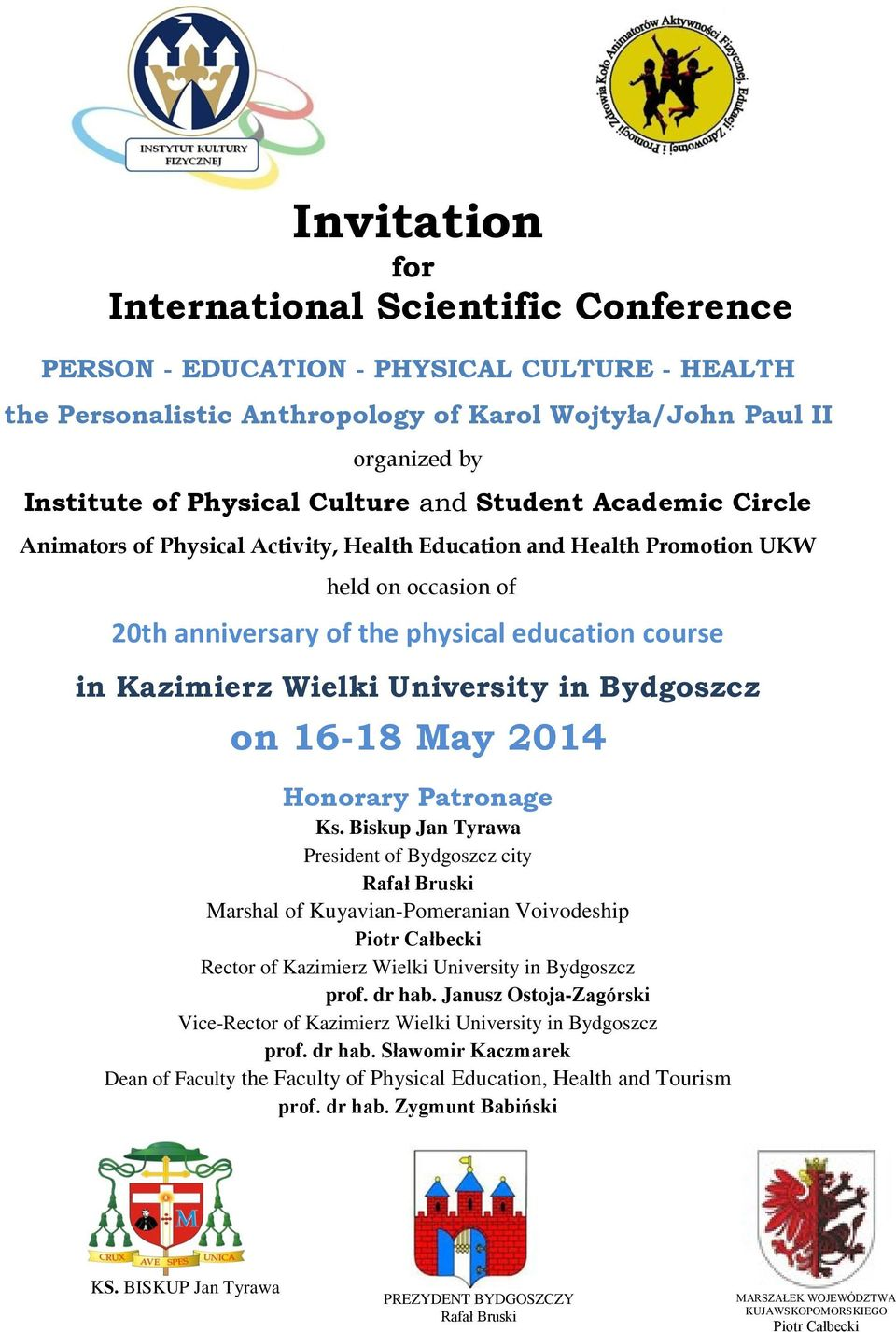University in Bydgoszcz on 16-18 May 2014 Honorary Patronage Ks.