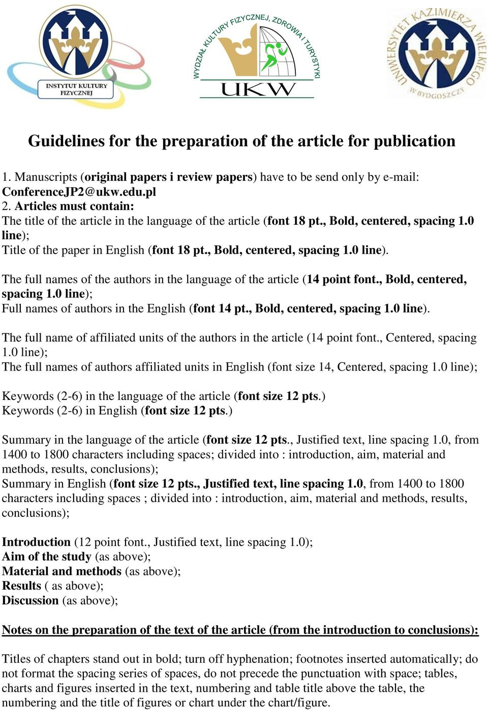 Title of the paper in English (font 18 pt., Bold, centered, spacing 1.0 line). The full names of the authors in the language of the article (14 point font., Bold, centered, spacing 1.0 line); Full names of authors in the English (font 14 pt.