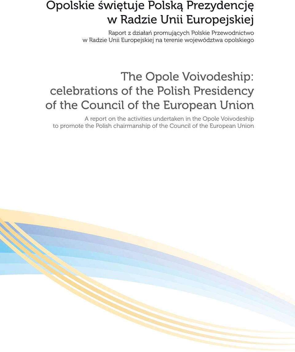 celebrations of the Polish Presidency of the Council of the European Union A report on the activities