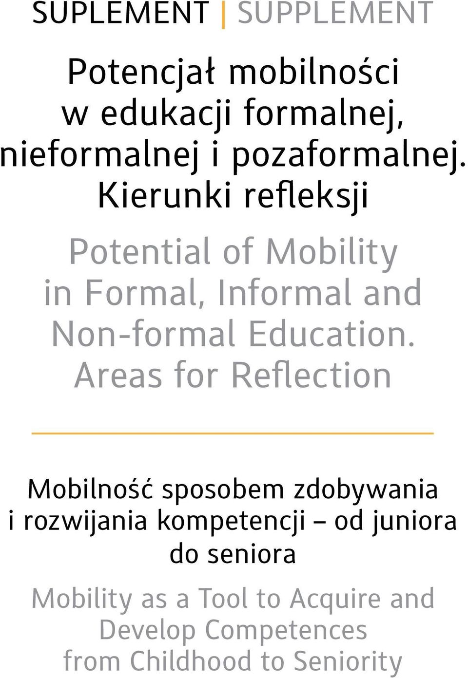 Kierunki refleksji Potential of Mobility in Formal, Informal and Non-formal Education.