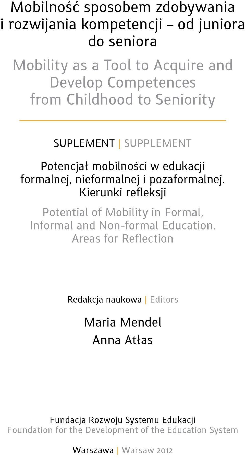 pozaformalnej. Kierunki refleksji Potential of Mobility in Formal, Informal and Non-formal Education.