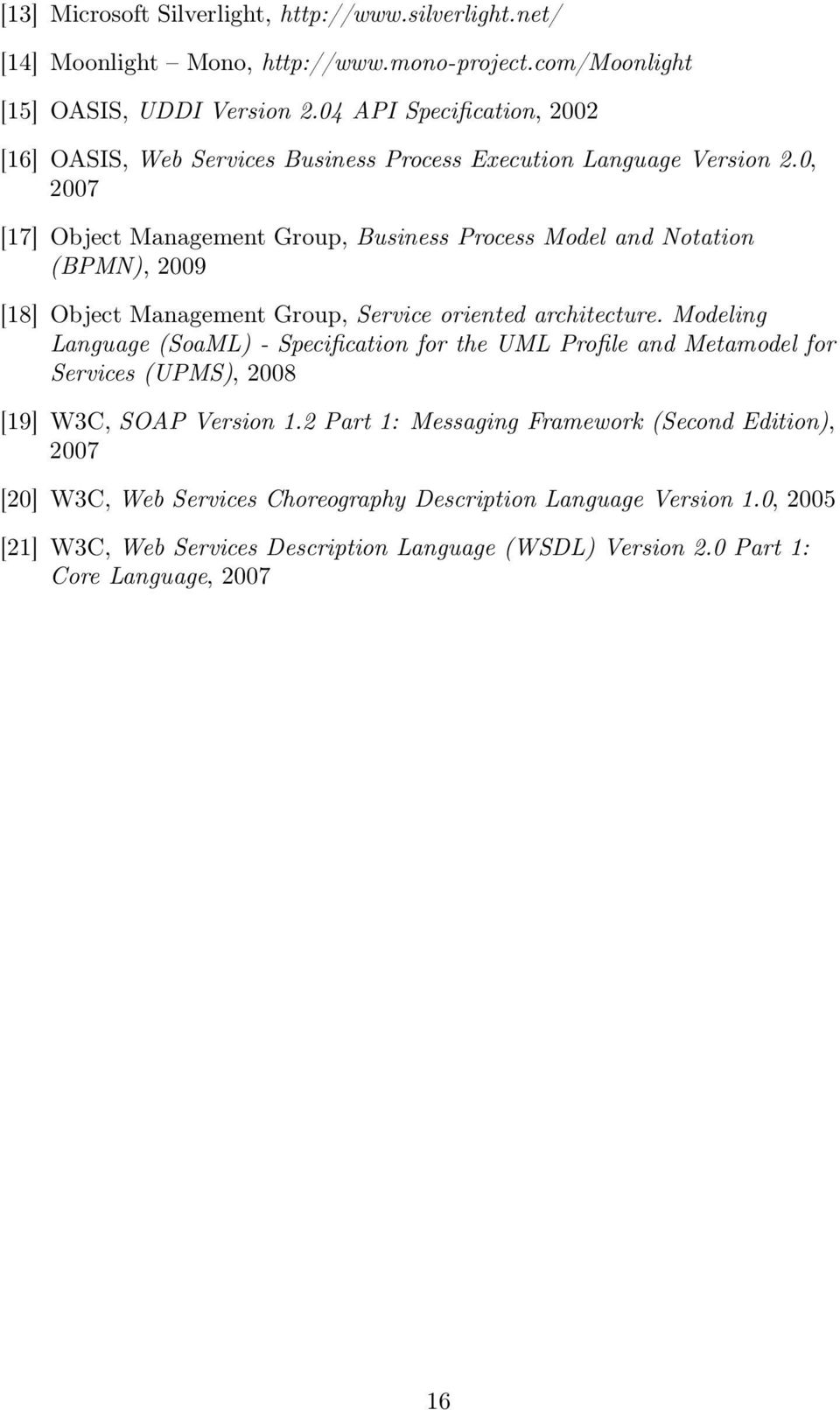 0, 2007 [17] Object Management Group, Business Process Model and Notation (BPMN), 2009 [18] Object Management Group, Service oriented architecture.