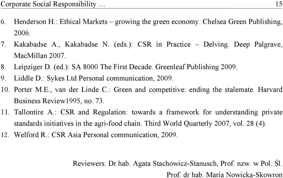 : Green and competitive: ending the stalemate. Harvard Business Review1995, no. 73. 11. Tallontire A.