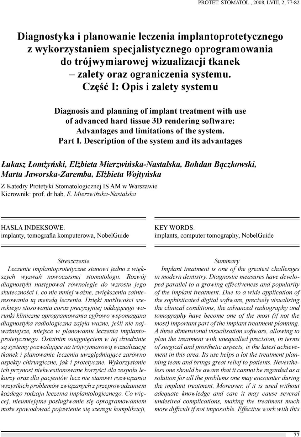 systemu. Część I: Opis i zalety systemu Diagnosis and planning of implant treatment with use of advanced hard tissue 3D rendering software: Advantages and limitations of the system. Part I.