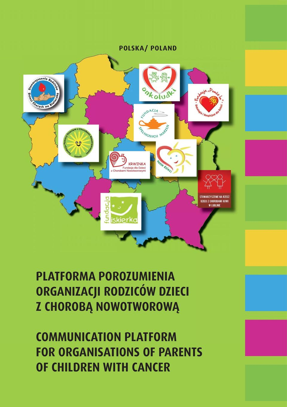 NOWOTWOROWĄ COMMUNICATION PLATFORM FOR