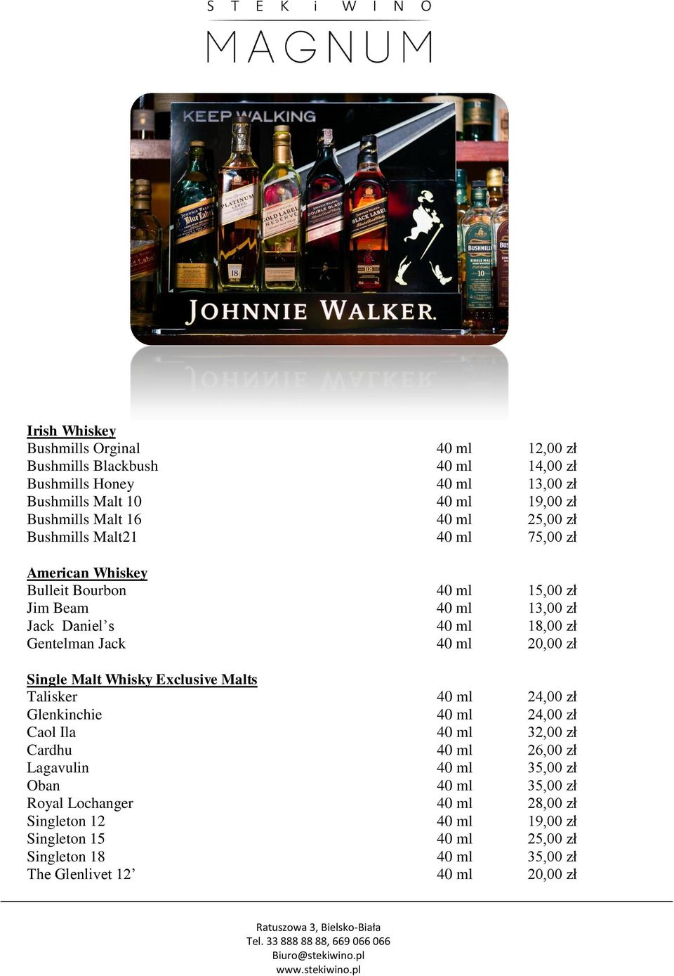20,00 zł Single Malt Whisky Exclusive Malts Talisker 40 ml 24,00 zł Glenkinchie 40 ml 24,00 zł Caol Ila 40 ml 32,00 zł Cardhu 40 ml 26,00 zł Lagavulin 40 ml 35,00 zł