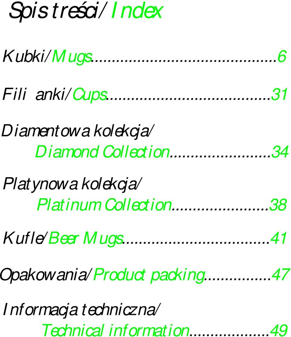 .. 34 Platynowa kolekcja/ Platinum Collection.