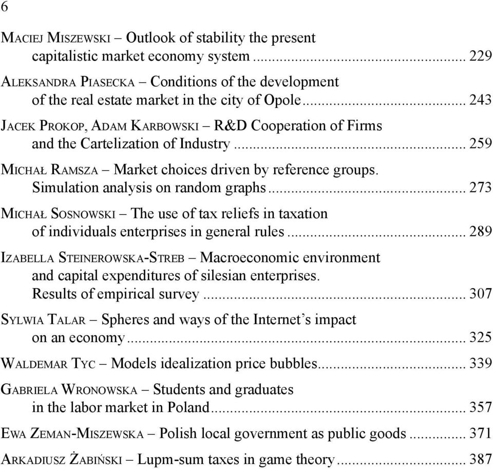 .. 273 MICHAŁ SOSNOWSKI The use of tax reliefs in taxation of individuals enterprises in general rules.