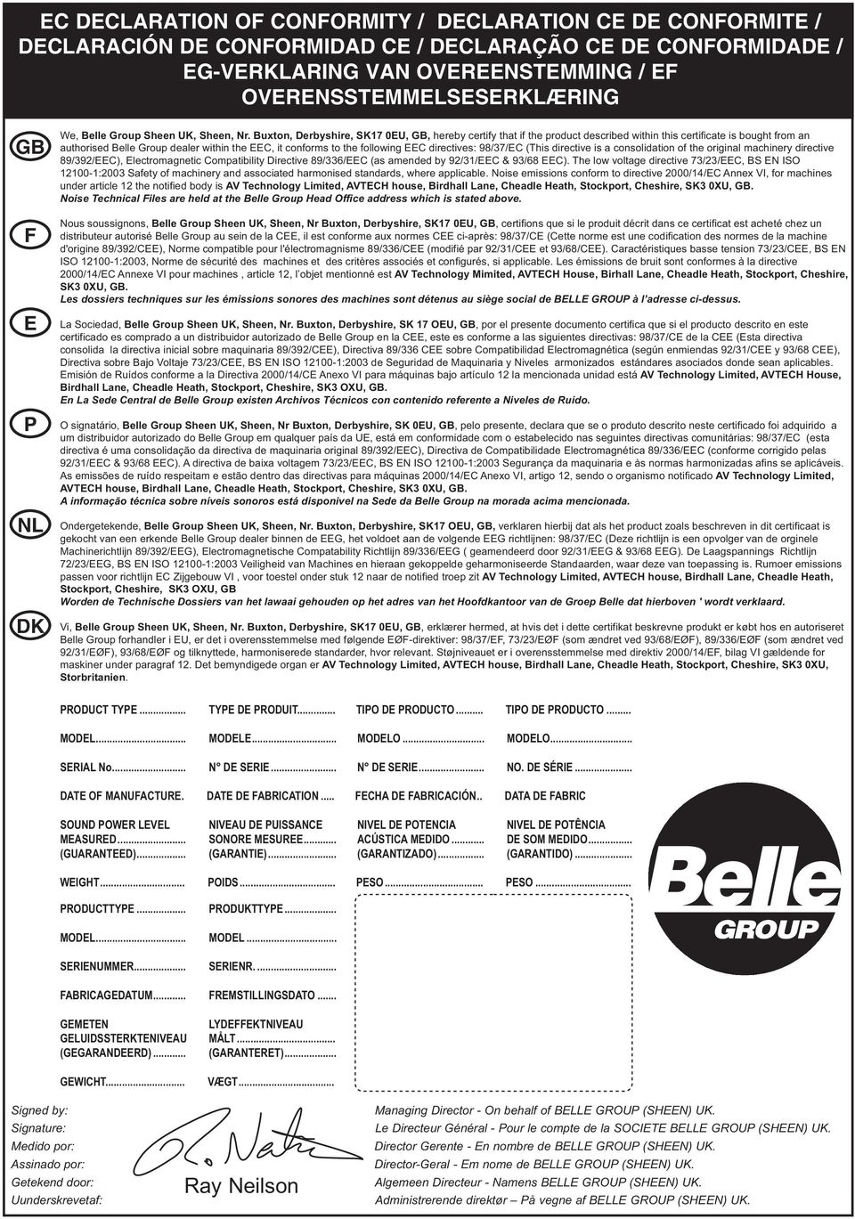 Buxton, Derbyshire, SK17 0EU, GB, hereby certify that if the product described within this certificate is bought from an authorised Belle Group dealer within the EEC, it conforms to the following EEC
