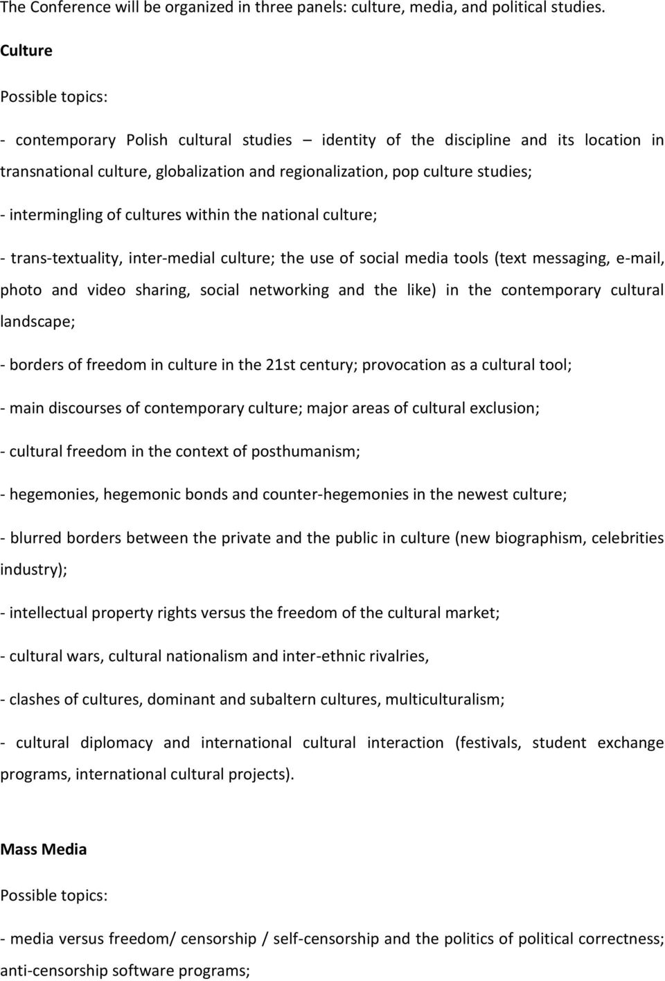 intermingling of cultures within the national culture; - trans-textuality, inter-medial culture; the use of social media tools (text messaging, e-mail, photo and video sharing, social networking and