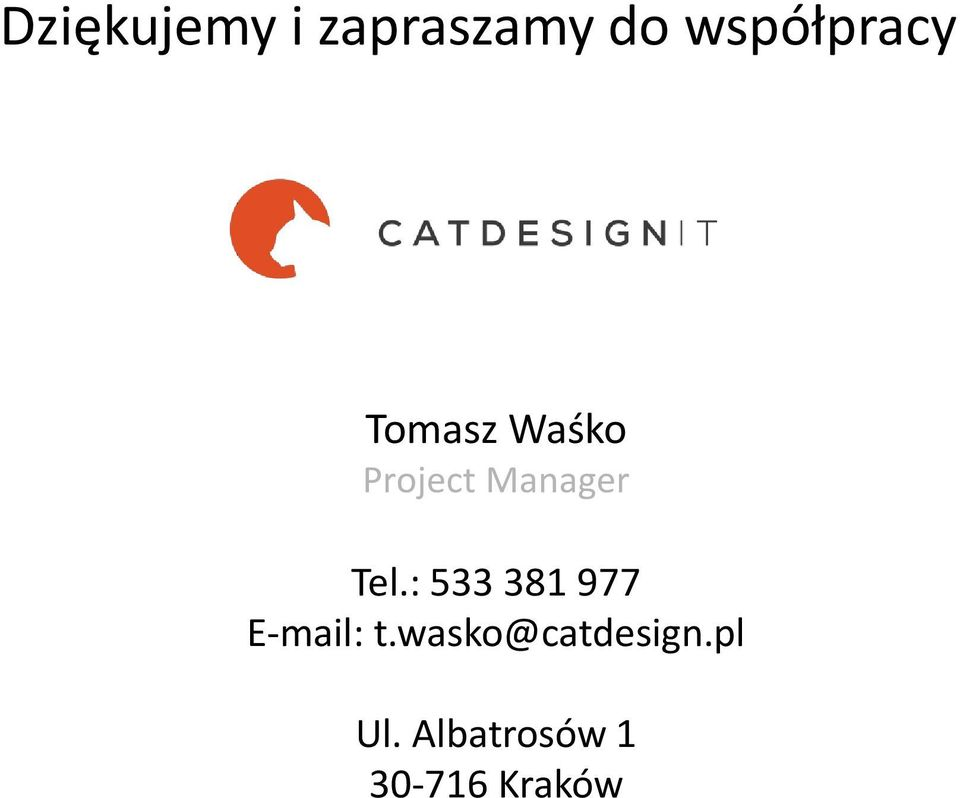 Manager Tel.: 533 381 977 E-mail: t.