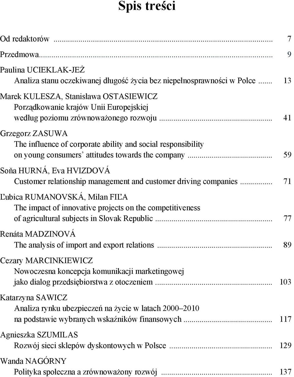 .. 41 Grzegorz ZASUWA The influence of corporate ability and social responsibility on young consumers attitudes towards the company.