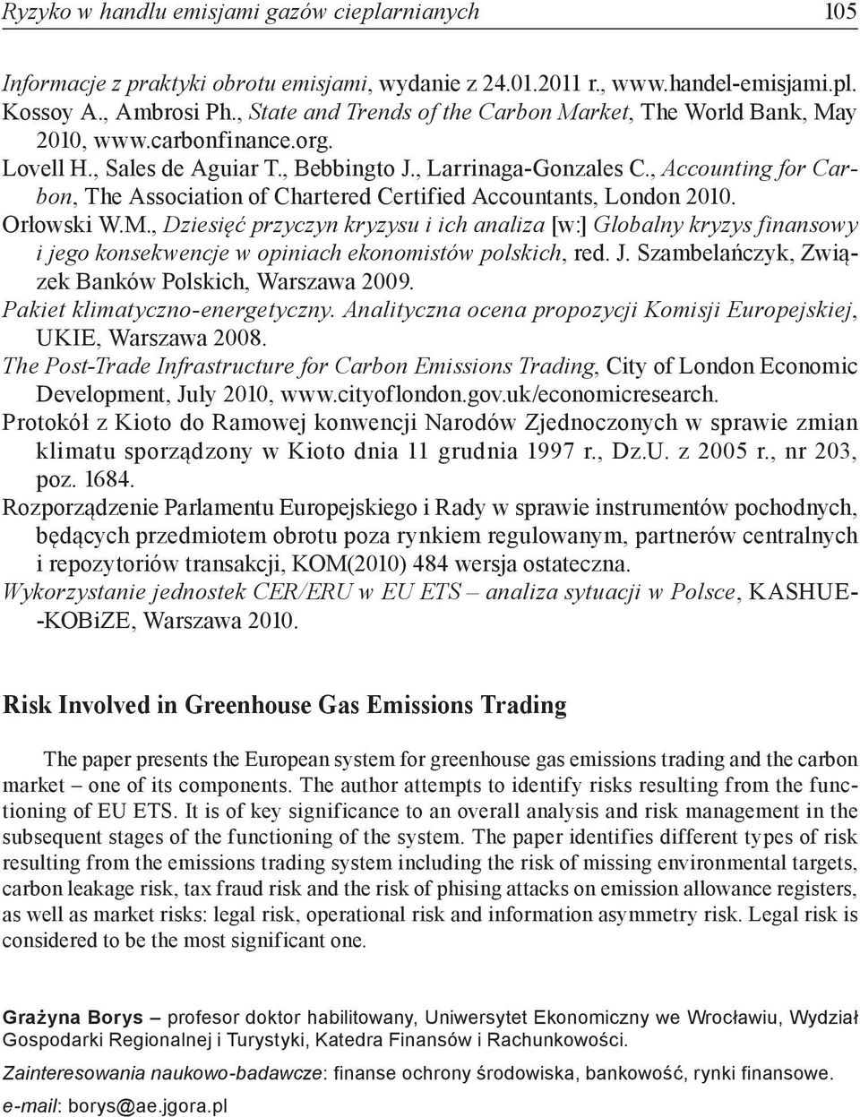 , Accounting for Carbon, The Association of Chartered Certified Accountants, London 2010. Orłowski W.M.