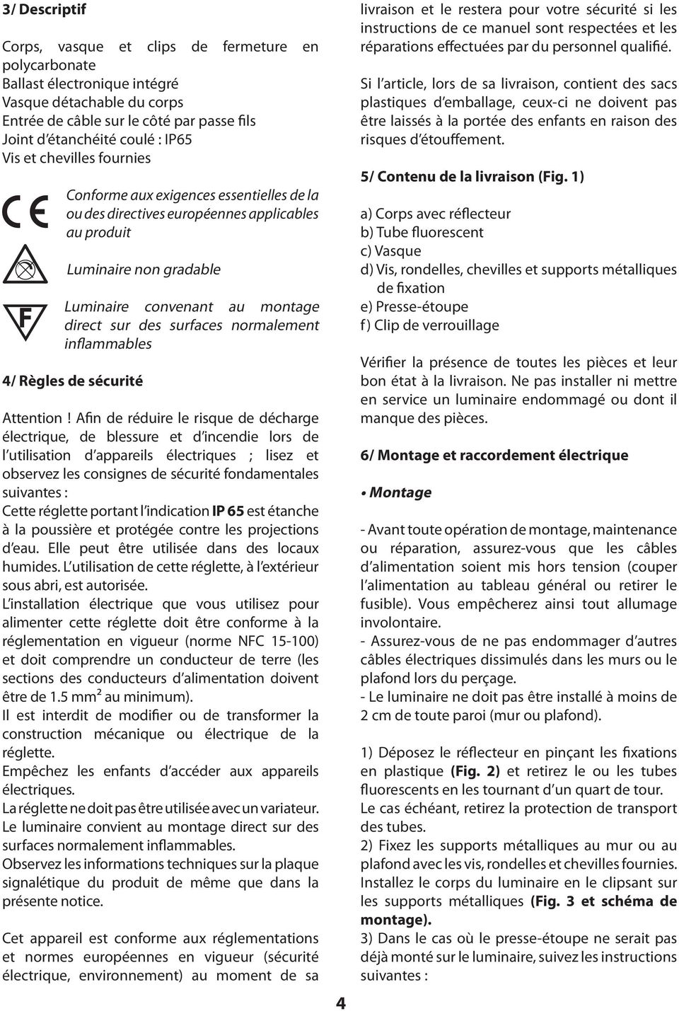 surfaces normalement inflammables 4/ Règles de sécurité Attention!