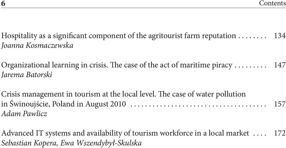 ........ 147 Jarema Batorski Crisis management in tourism at the local level.