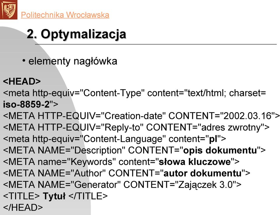 "16""> <META HTTP-EQUIV=""Reply-to"" CONTENT=""adres zwrotny""> <meta http-equiv=""content-language"" content=""pl""> <META"