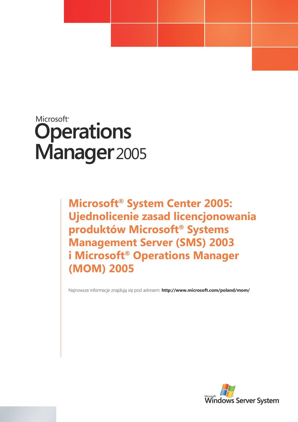 (SMS) 2003 i Microsoft perations Manager (MM) 2005 Najnowsze
