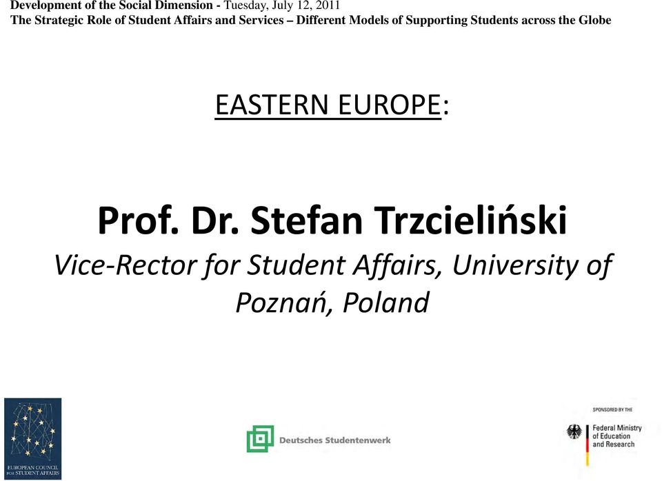 Supporting Students across the Globe EASTERN EUROPE: Prof. Dr.