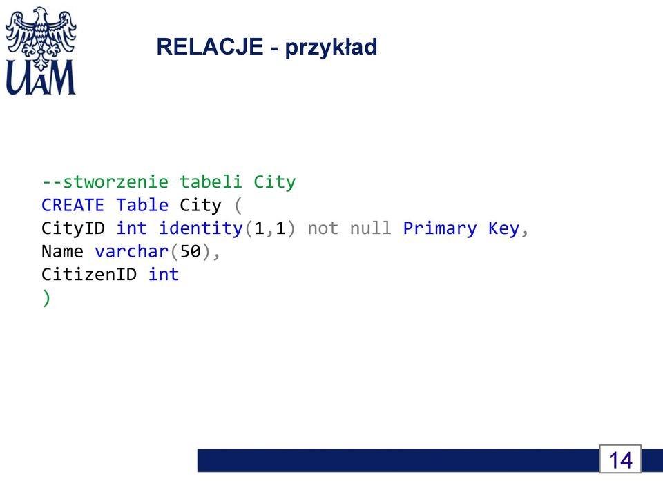 CityID int identity(1,1) not null