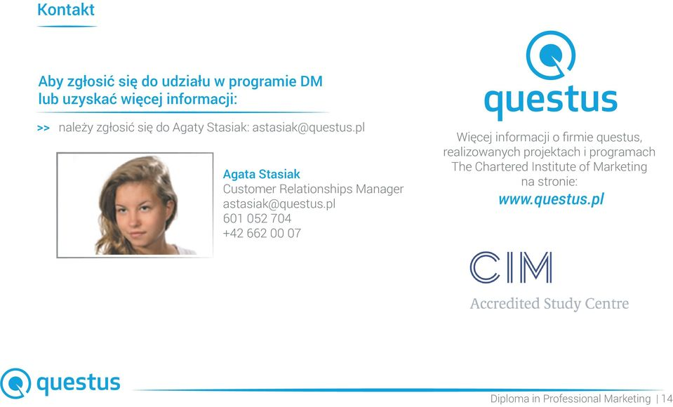 pl Agata Stasiak Customer Relationships Manager astasiak@questus.