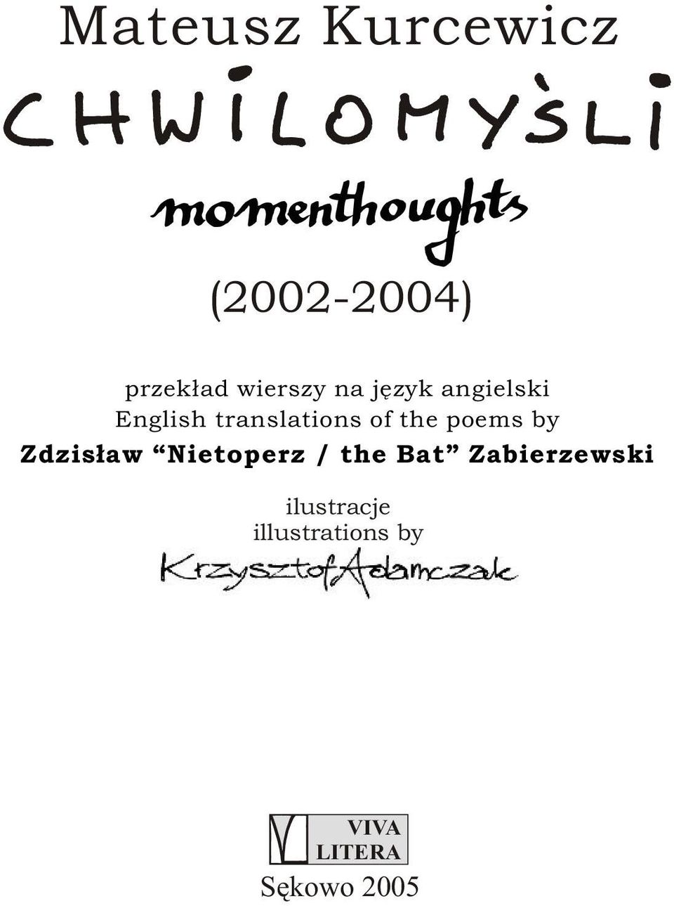 poems by Zdzis³aw Nietoperz / the Bat