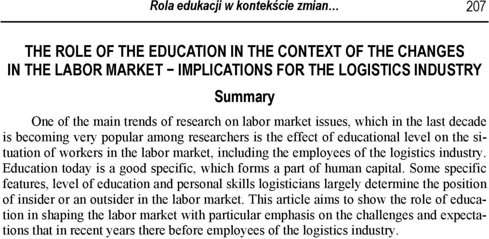 the logistics industry. Education today is a good specific, which forms a part of human capital.
