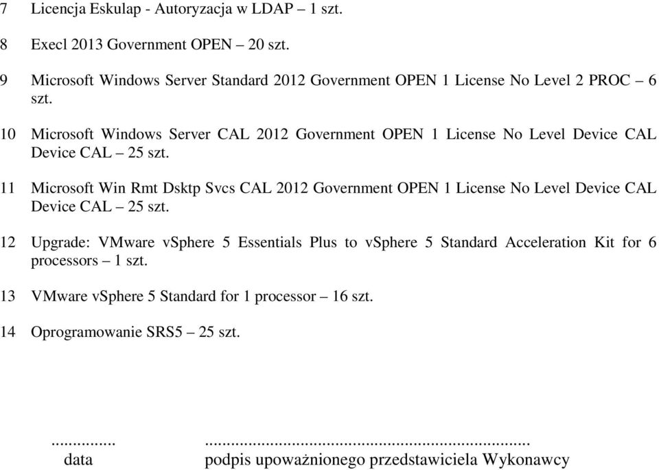 10 Microsoft Windows Server CAL 2012 Government OPEN 1 License No Level Device CAL Device CAL 25 szt.
