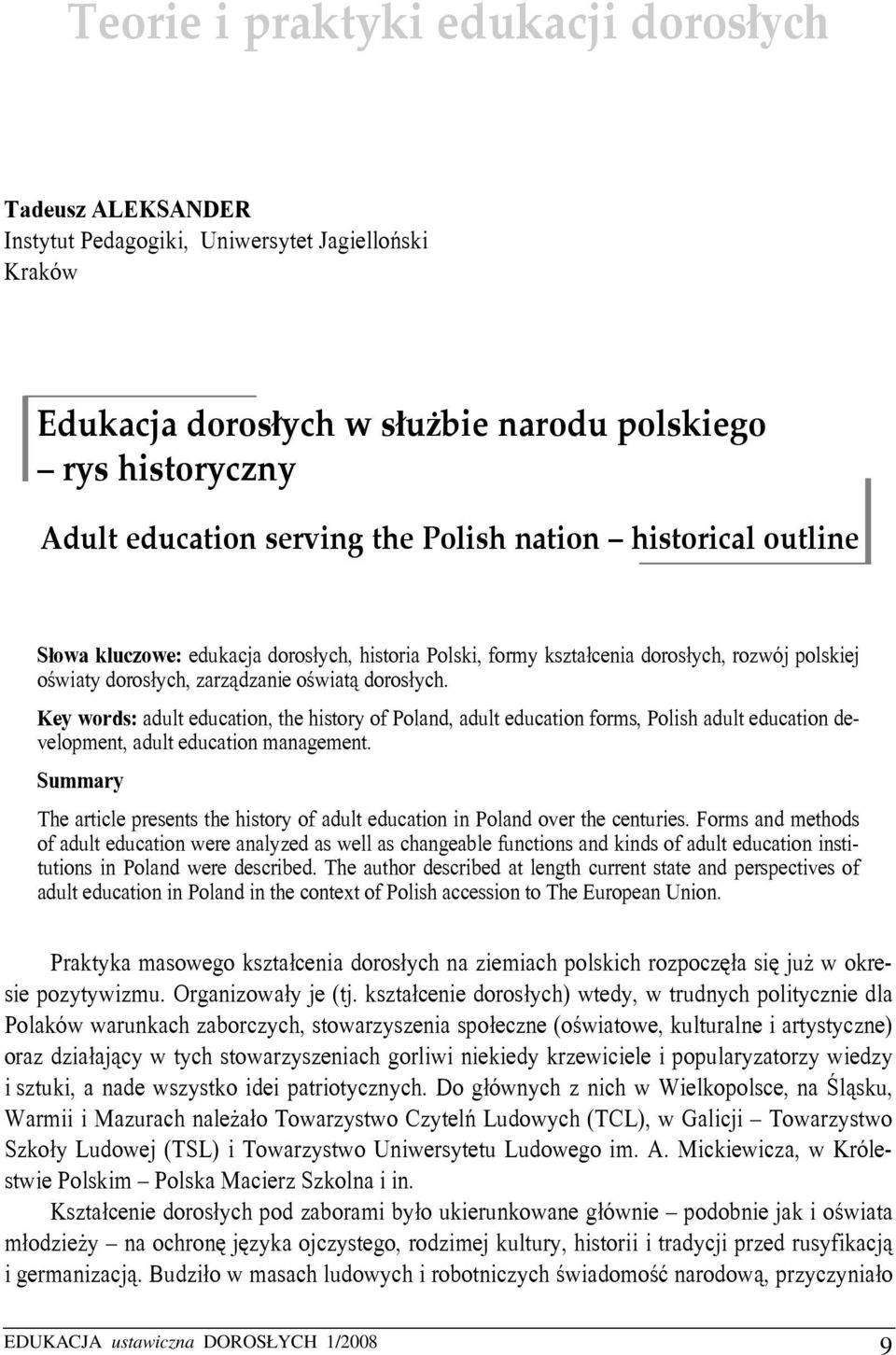 Key words: adult education, the history of Poland, adult education forms, Polish adult education development, adult education management.