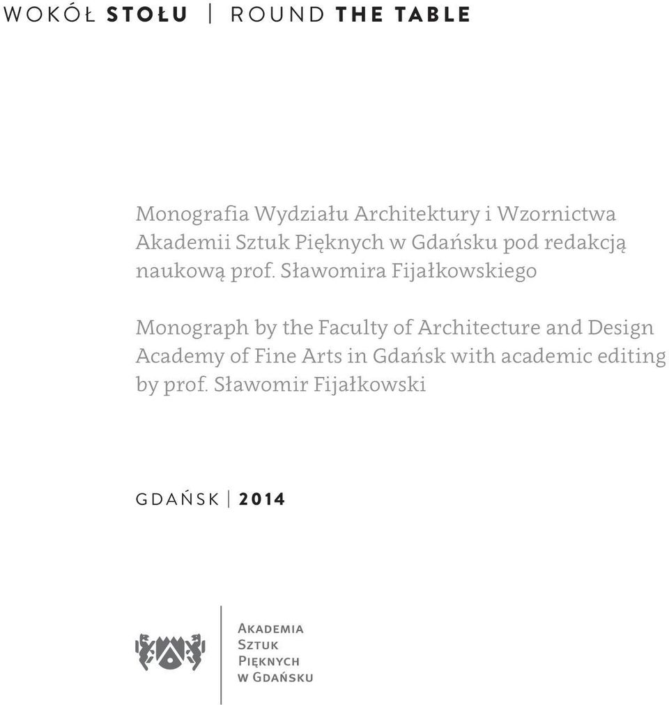Sławomira Fijałkowskiego Monograph by the Faculty of Architecture and Design