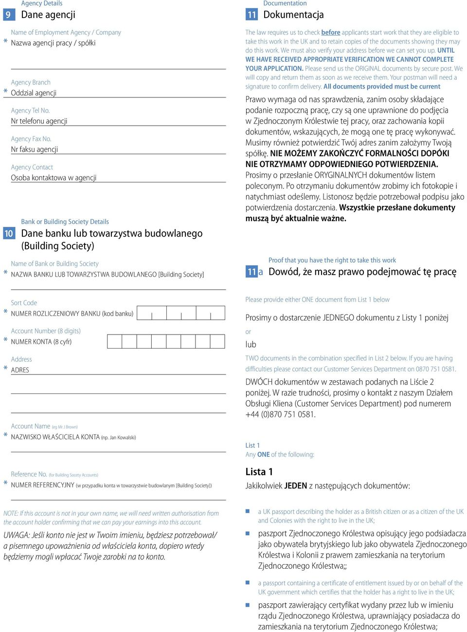 lub towarzystwa budowlanego [Building Society] Documentation 11 Dokumentacja The law requires us to check before applicants start work that they are eligible to take this work in the UK and to retain