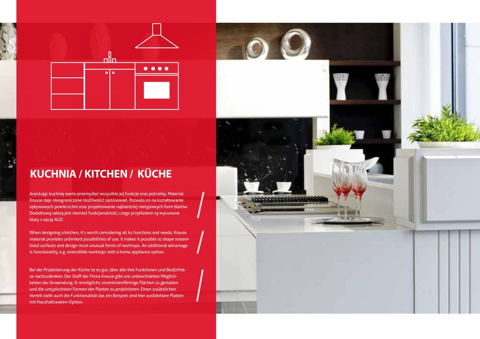 When designing a kitchen, it s worth considering all its functions and needs. Krause material provides unlimited possibilities of use.