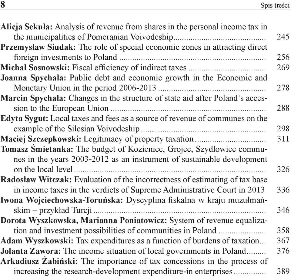 .. 269 Joanna Spychała: Public debt and economic growth in the Economic and Monetary Union in the period 2006-2013.