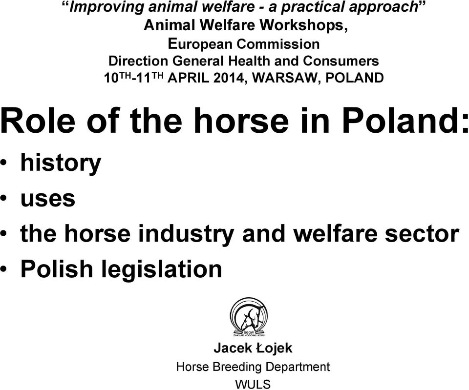 2014, WARSAW, POLAND Role of the horse in Poland: history uses the horse