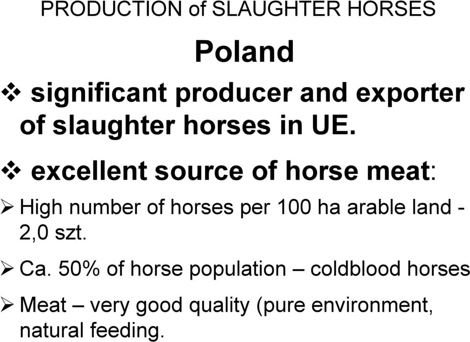 excellent source of horse meat: High number of horses per 100 ha arable
