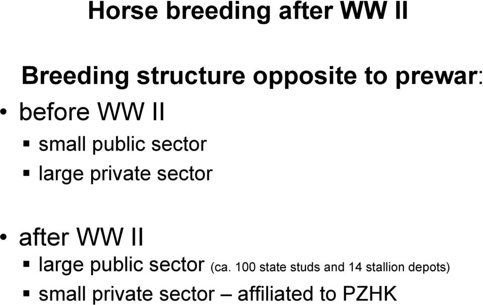sector after WW II large public sector (ca.