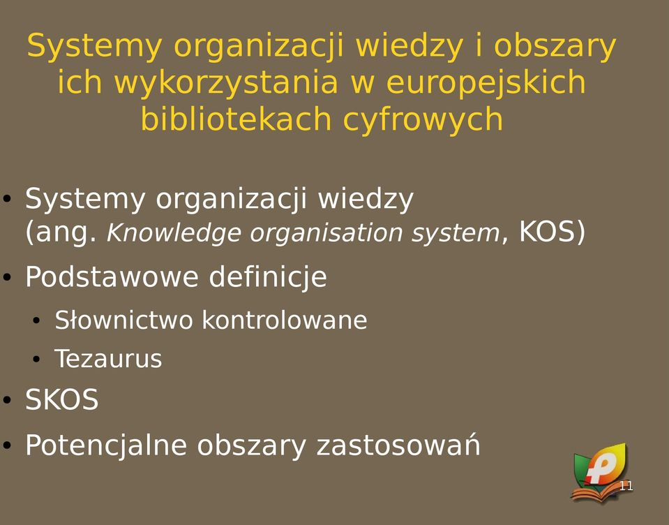 (ang. Knowledge organisation system, KOS) Podstawowe definicje