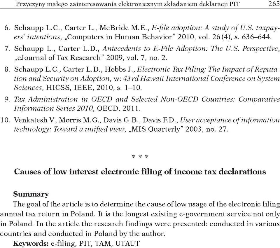 , Electronic Tax Filing: The Impact of Reputation and Security on Adoption, w: 43 rd Hawaii International Conference on System Sciences, HICSS, IEEE, 2010, s. 1 10. 9.