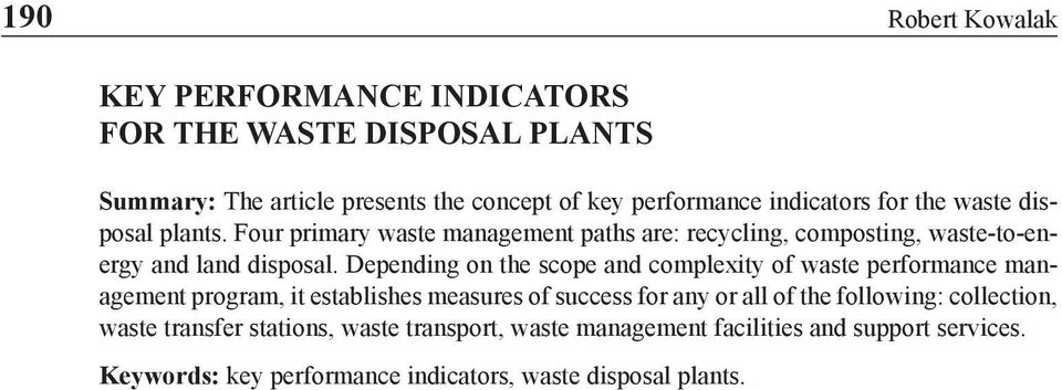 Depending on the scope and complexity of waste performance management program, it establishes measures of success for any or all of the following: