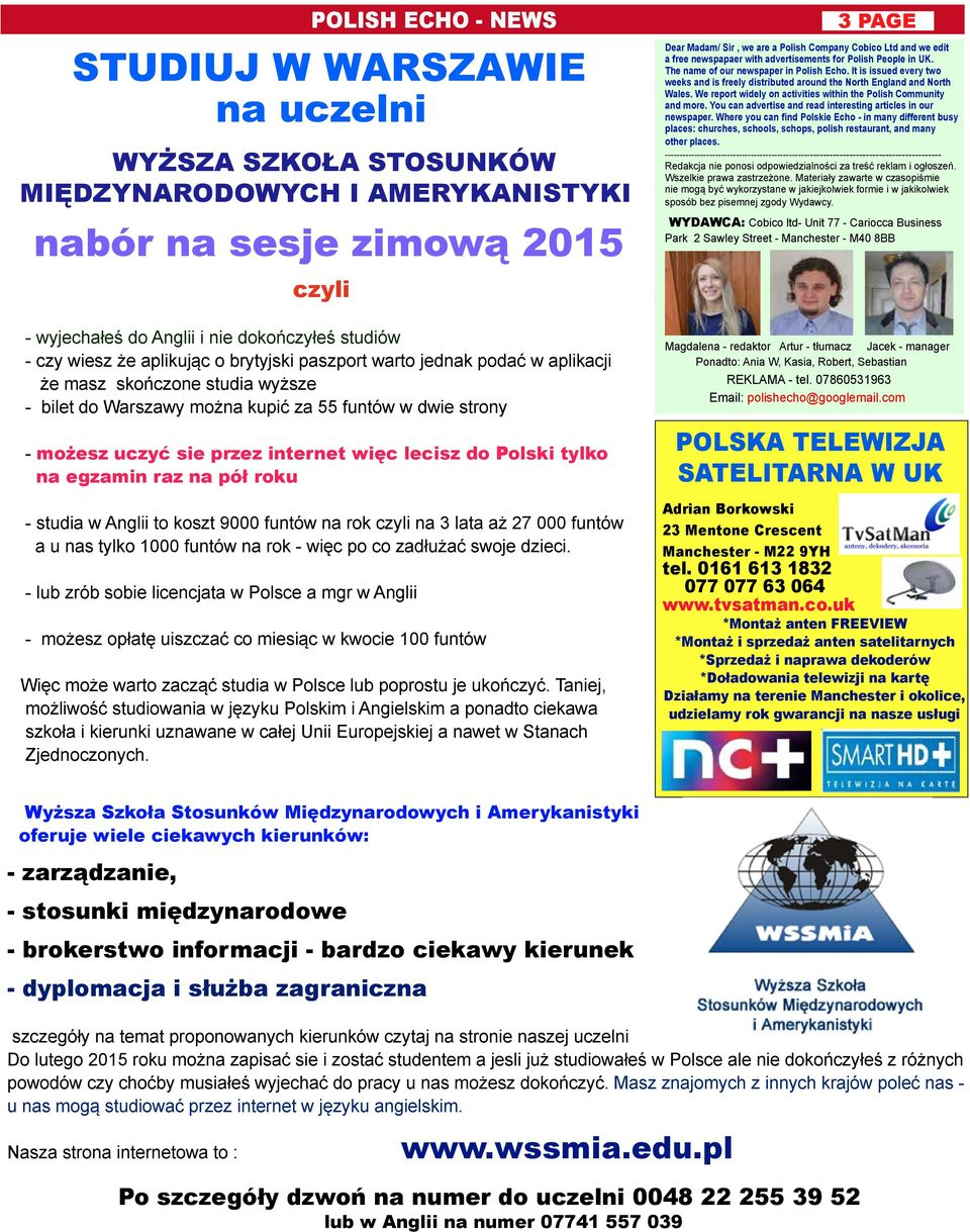 It is issued every two weeks and is freely distributed around the North England and North Wales. We report widely on activities within the Polish Community and more.