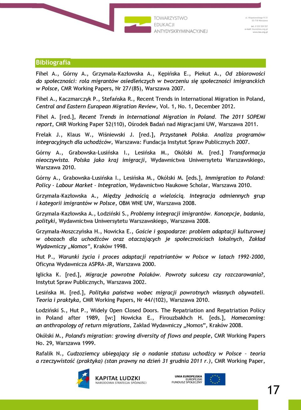 , Recent Trends in International Migration in Poland, Central and Eastern European Migration Review, Vol., No., December 202. Fihel A. [red.], Recent Trends in International Migration in Poland.
