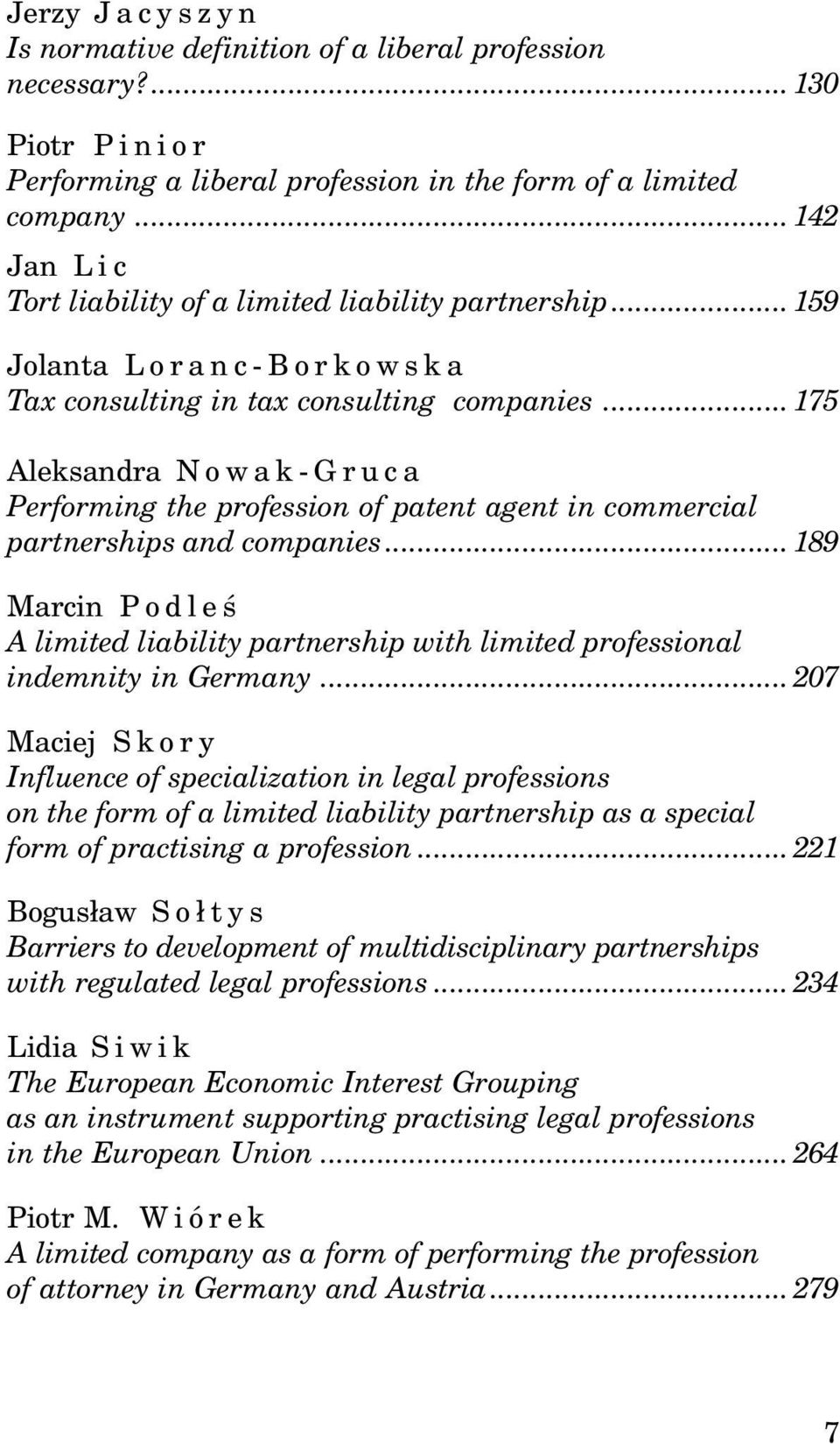 ..175 Aleksandra Nowak-Gruca Performing the profession of patent agent in commercial partnerships and companies.