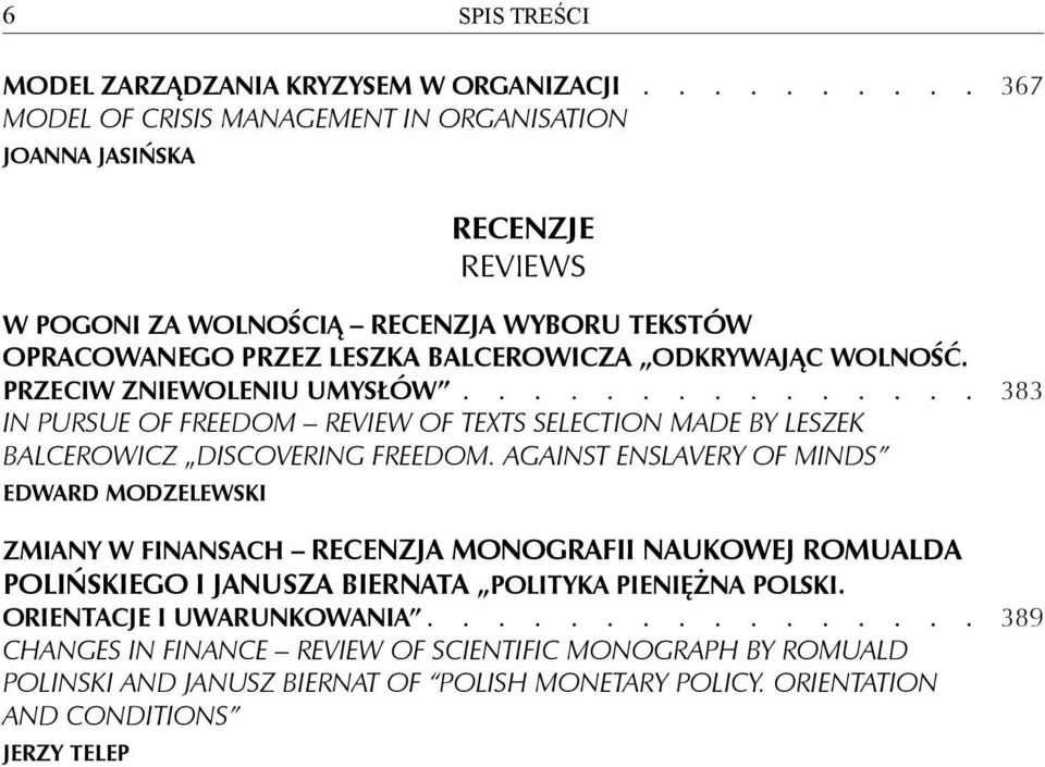 Przeciw zniewoleniu umysłów 383 In pursue of freedom Review of texts selection made by Leszek Balcerowicz discovering freedom.
