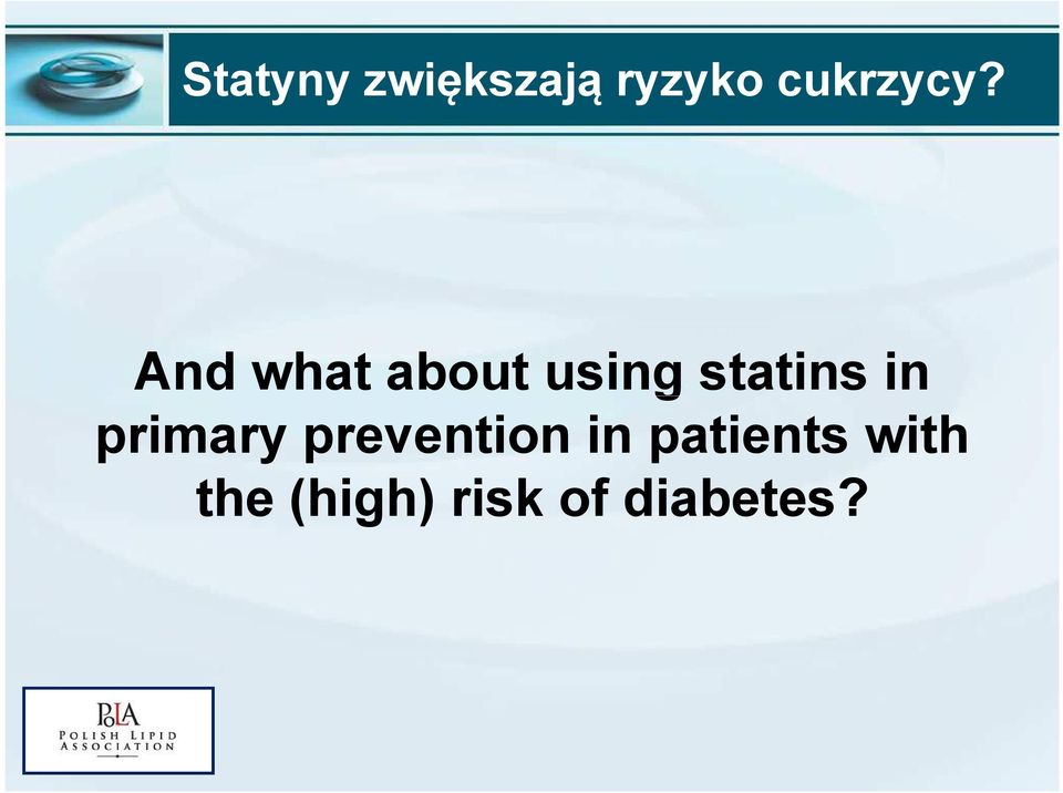 And what about using statins in