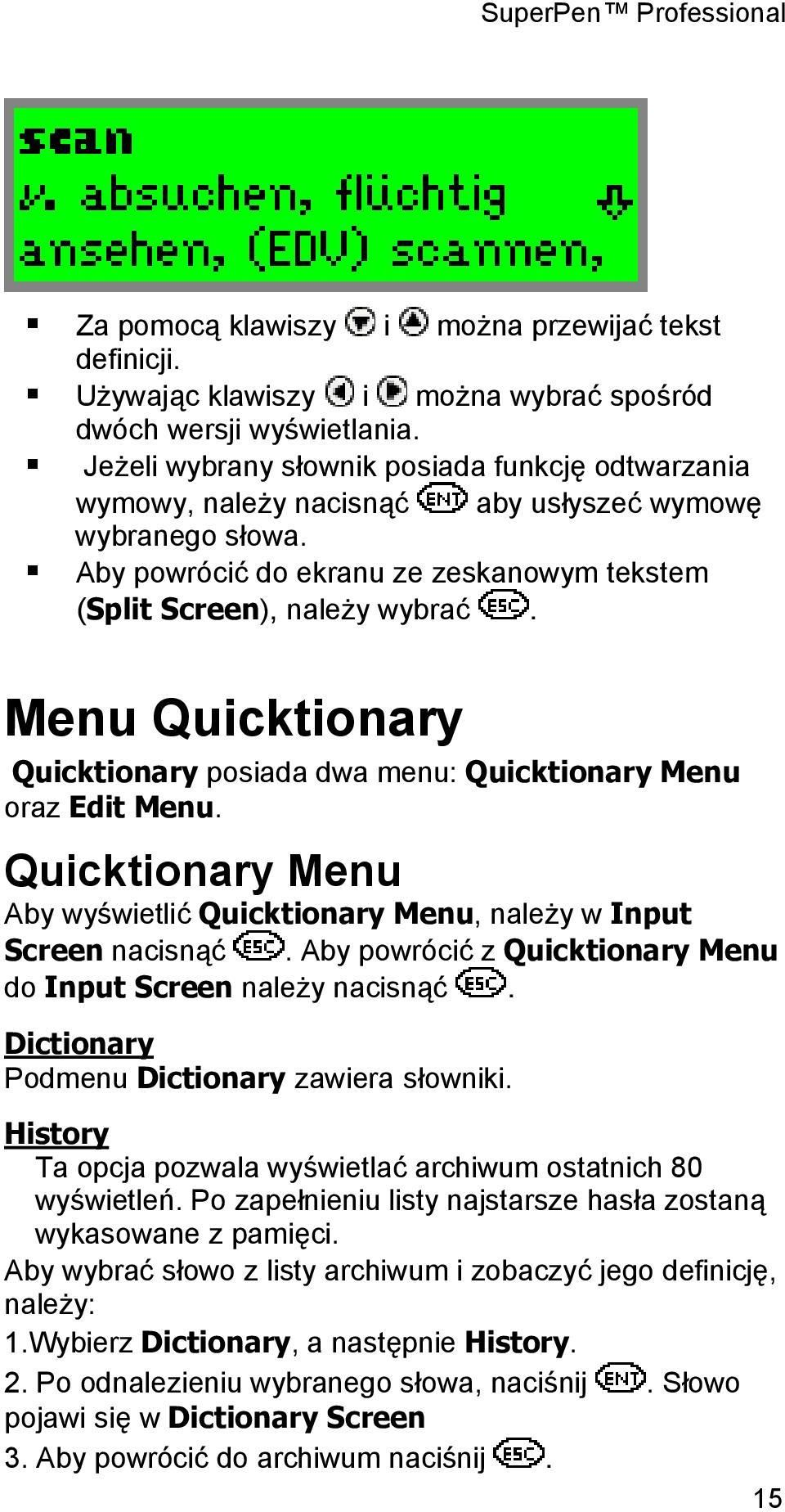 Menu Quicktionary Quicktionary posiada dwa menu: Quicktionary Menu oraz Edit Menu. Quicktionary Menu Aby wyświetlić Quicktionary Menu, należy w Input Screen nacisnąć.