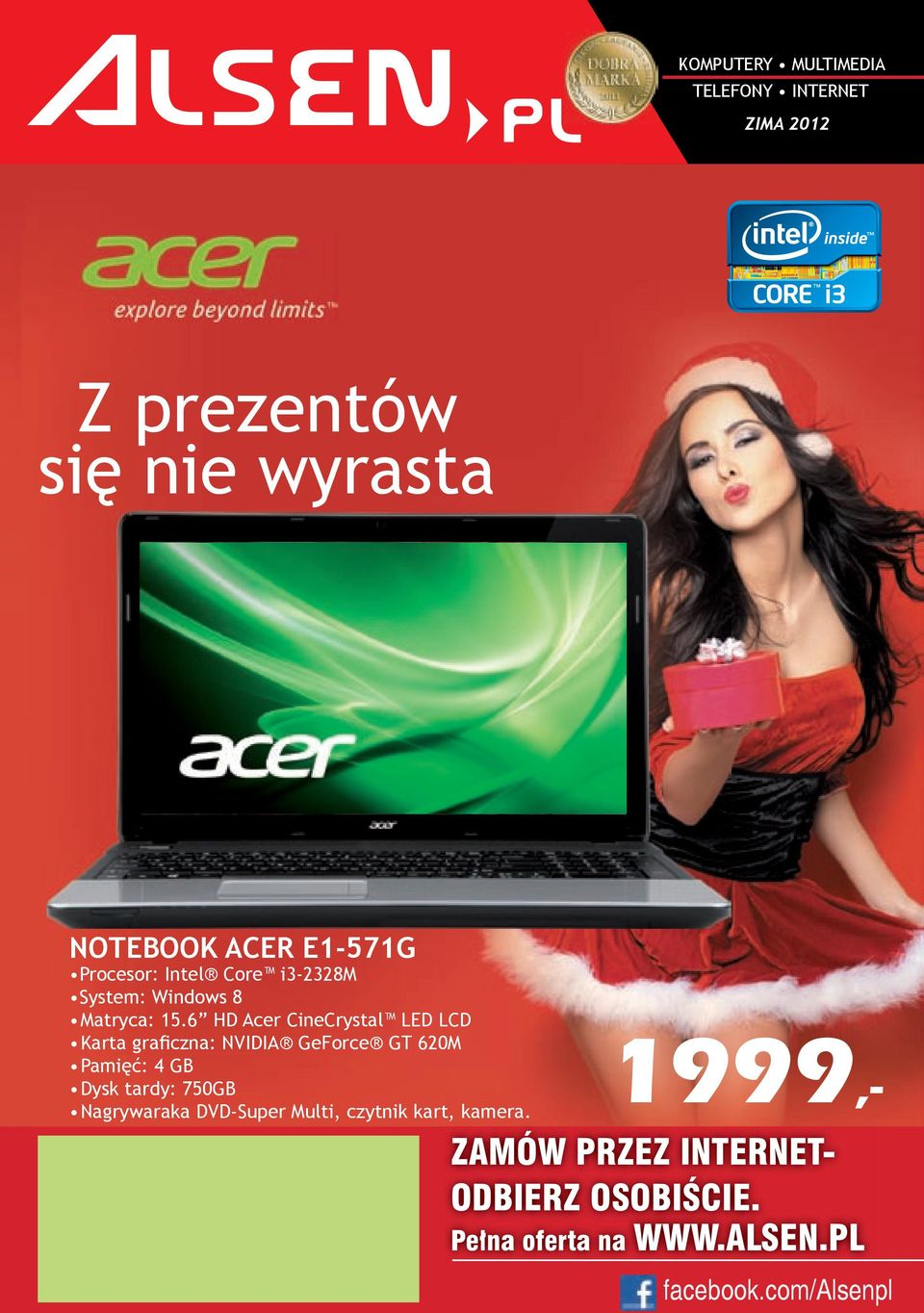 6 HD Acer CineCrystal LED LCD Karta graficzna: NVIDIA GeForce GT 620M Pamięć: 4 GB Dysk tardy: 750GB