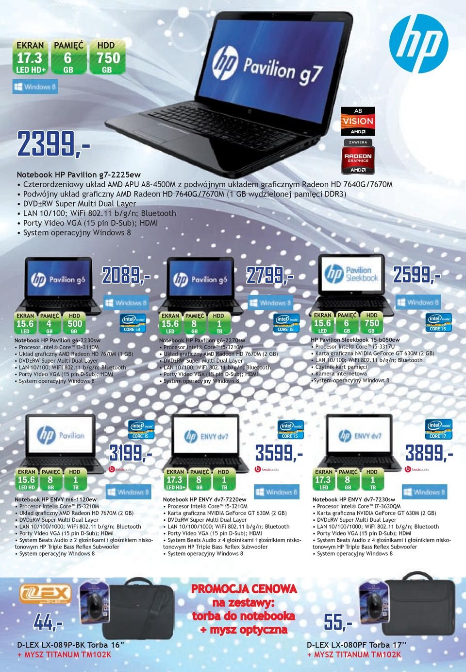 6 Notebook HP Pavilion g6-2230sw Procesor Intel Core i3-3110m Układ graficzny AMD Radeon HD 7670M (1 GB) DVD±RW Super Multi Dual Layer LAN 10/100; WiFi 802.