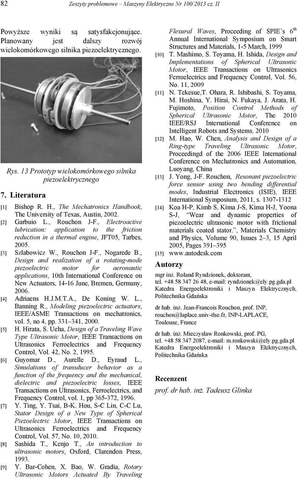 , Electroactive lubrication: application to the friction reduction in a thermal engine, JFT05, Tarbes, 2005. [3] Szlabowicz W., Rouchon J-F., Nogarede B.