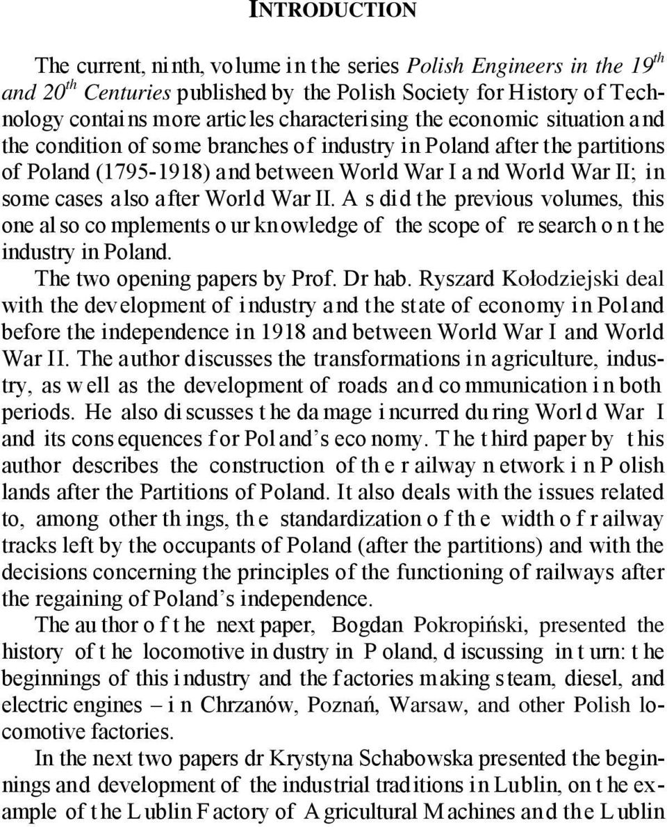 War II. A s did the previous volumes, this one al so co mplements o ur kn owledge of the scope of re search o n t he industry in Poland. The two opening papers by Prof. Dr hab.