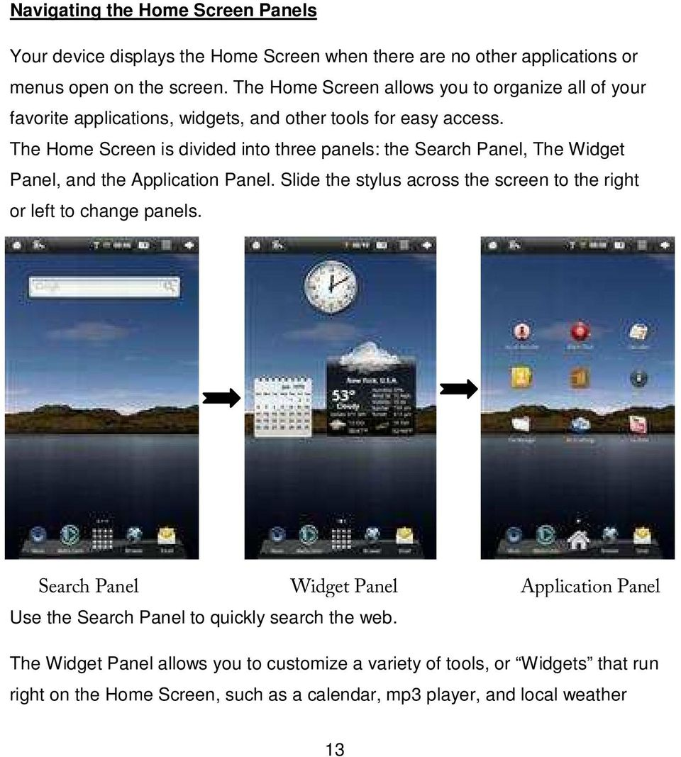 The Home Screen is divided into three panels: the Search Panel, The Widget Panel, and the Application Panel.