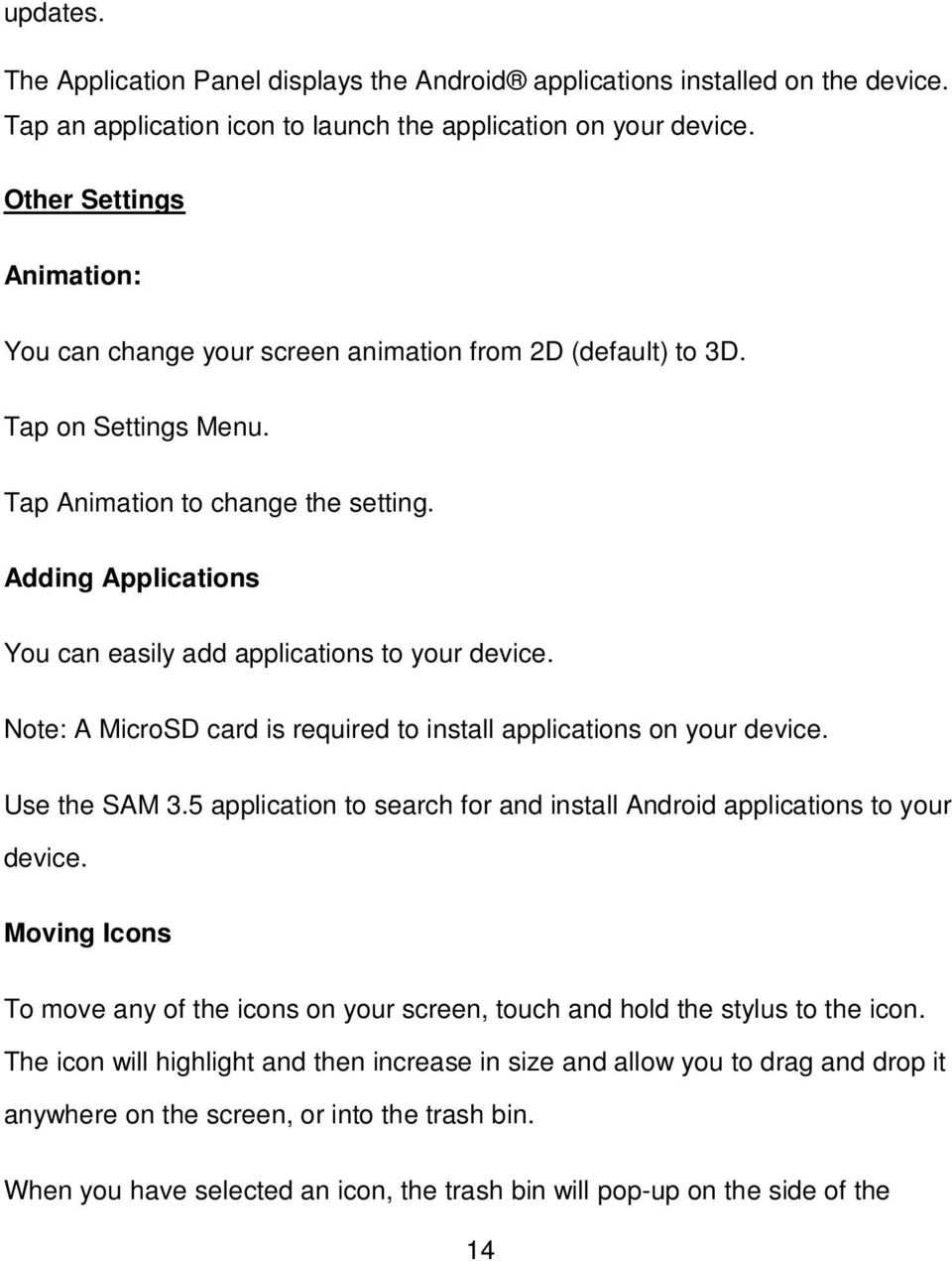 Adding Applications You can easily add applications to your device. Note: A MicroSD card is required to install applications on your device. Use the SAM 3.